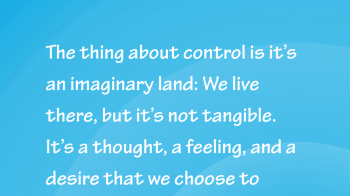 Control-is-an-Imaginary-Land-Mark-Quote