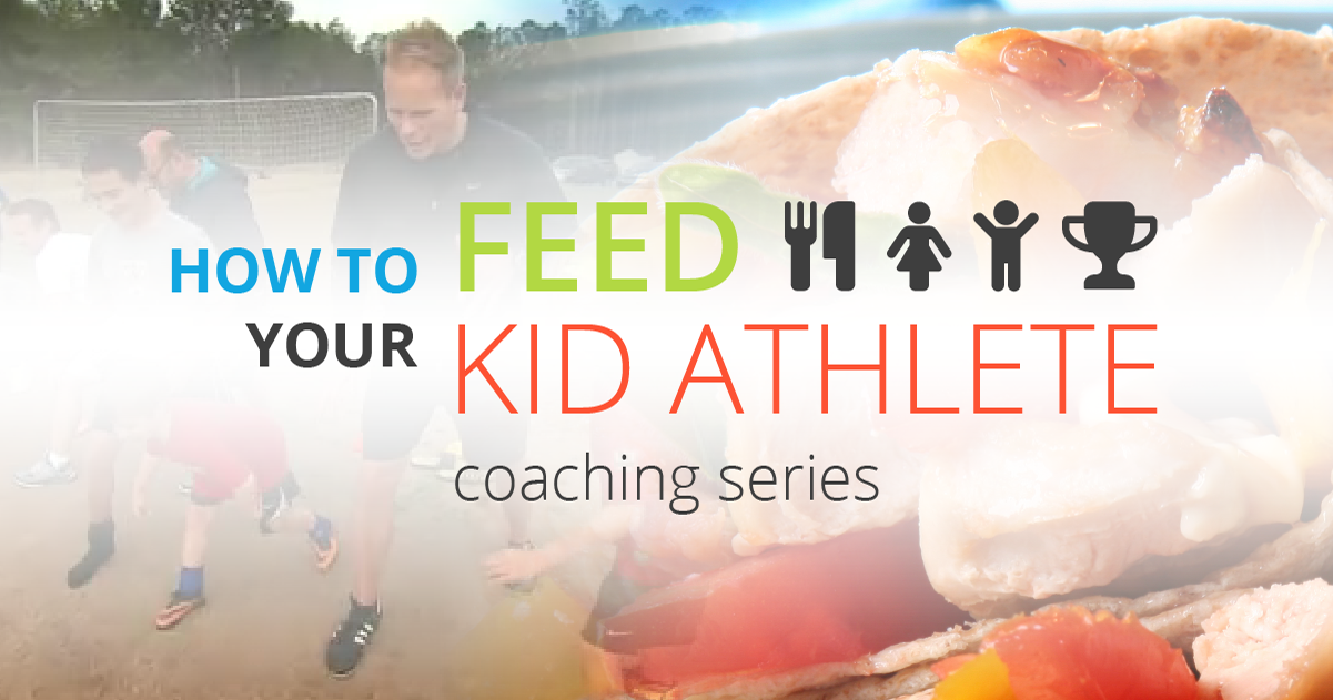 How to Feed Your Kid Athlete Coaching Series