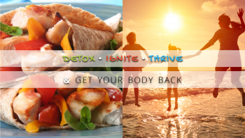 Detox, Ignite, Thrive, & Get Your Body Back